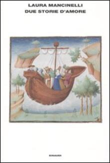 Due storie d'amore - Laura Mancinelli - copertina