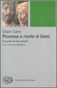 Libro Processo e morte di Gesù. Un punto di vista ebraico Chaim Cohn