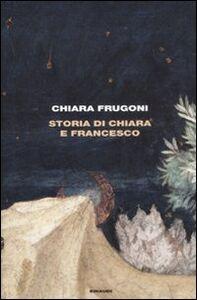 Foto Cover di Storia di Chiara e Francesco, Libro di Chiara Frugoni, edito da Einaudi