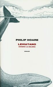 Libro Leviatano ovvero la balena Philip Hoare