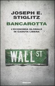 Bancarotta. L'economia globale in caduta libera - Joseph E. Stiglitz - copertina