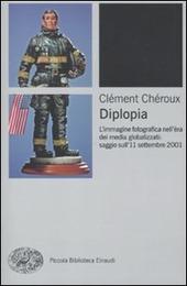 Diplopia. L'immagine fotografica nell'era dei media globalizzati: saggio sull'11 settembre 2001