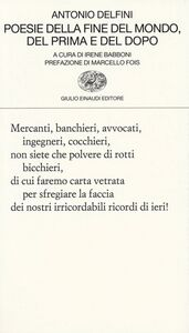 Libro Poesie della fine del mondo, del prima e del dopo Antonio Delfini