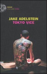 Libro Tokyo vice Jake Adelstein