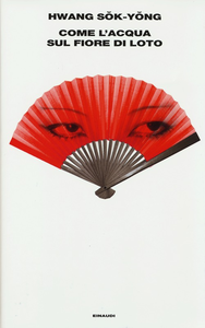 Libro Come l'acqua sul fiore di loto Sok-Yong Hwang