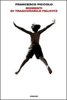 Momenti di trascurabile felicità - Francesco Piccolo - copertina