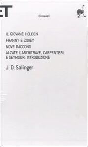 Foto Cover di Il giovane Holden-Franny e Zooey-Nove racconti-Alzate l'architrave, carpentieri e Seymour. Introduzione, Libro di J. D. Salinger, edito da Einaudi