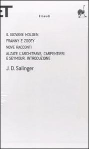 Libro Il giovane Holden-Franny e Zooey-Nove racconti-Alzate l'architrave, carpentieri e Seymour. Introduzione J. D. Salinger