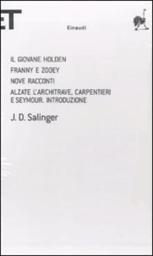 Il giovane Holden-Franny e Zooey-Nove racconti-Alzate l'architrave, carpentieri e Seymour. Introduzione - J. D. Salinger - copertina