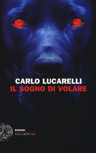Libro Il sogno di volare Carlo Lucarelli