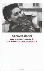 Libro Un eremo non è un guscio di lumaca Adriana Zarri