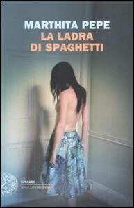La ladra di spaghetti - Marthita Pepe - copertina