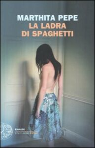 Libro La ladra di spaghetti Marthita Pepe