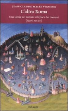 L altra Roma. Una storia dei romani allepoca dei comuni (secoli XII-XIV).pdf