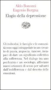 Foto Cover di Elogio della depressione, Libro di Aldo Bonomi,Eugenio Borgna, edito da Einaudi