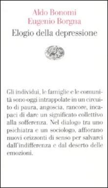 Elogio della depressione - Aldo Bonomi,Eugenio Borgna - copertina