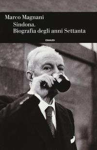 caso Sindona. Alle origini della crisi italiana