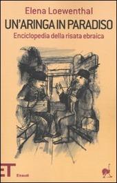 Un' aringa in paradiso. Enciclopedia della risata ebraica