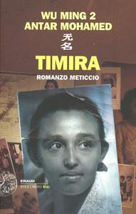 Libro Timira. Romanzo meticcio Wu Ming 2 , Antar Mohamed