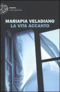 La vita accanto - Mariapia Veladiano - copertina
