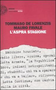 Libro L' aspra stagione Tommaso De Lorenzis , Mauro Favale