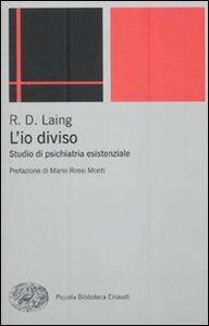Libro L' io diviso. Studio di psichiatria esistenziale Ronald D. Laing