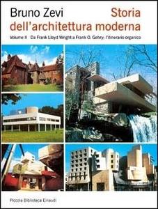 Libro Storia dell'architettura moderna. Vol. 2: Da Frank Lloyd Wright a Frank O. Gehry: l'itinerario organico. Bruno Zevi