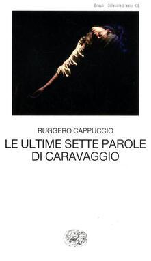 Camfeed.it Le ultime sette parole di Caravaggio Image