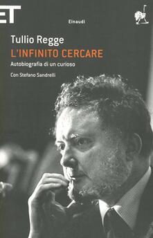 L infinito cercare. Autobiografia di un curioso.pdf