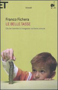 Foto Cover di Le belle tasse. Ciò che i bambini ci insegnano sul bene comune, Libro di Franco Fichera, edito da Einaudi