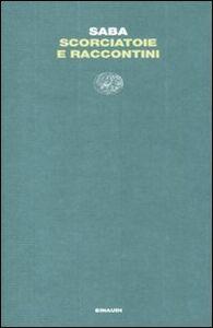 Libro Scorciatoie e raccontini Umberto Saba