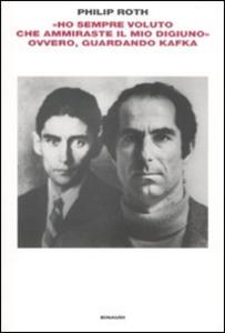 Libro «Ho sempre voluto che ammiraste il mio digiuno» ovvero, guardando Kafka Philip Roth