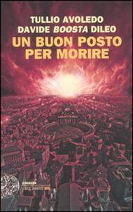 Foto Cover di Un buon posto per morire, Libro di Tullio Avoledo,Boosta Davide Dileo, edito da Einaudi