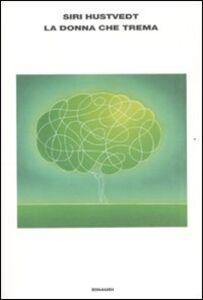 Foto Cover di La donna che trema, Libro di Siri Hustvedt, edito da Einaudi