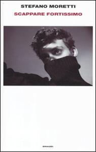 Scappare fortissimo - Stefano Moretti - copertina