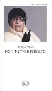 Libro Non tutto è risolto Franca Valeri