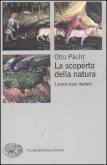 La scoperta della natura. I primi studi italiani - Otto Pächt - copertina