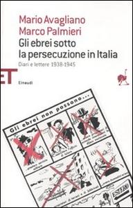 Libro Gli ebrei sotto la persecuzione in Italia. Diari e lettere 1938-1945 Mario Avagliano , Marco Palmieri