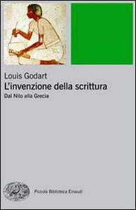 L' invenzione della scrittura. Dal Nilo alla Grecia - Louis Godart - copertina