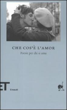 Che cosè lamor. Poesie per chi si ama.pdf