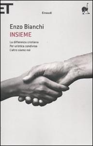 Libro Insieme: La differenza cristiana-Per un'etica condivisa-L'altro siamo noi Enzo Bianchi