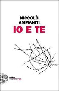 Foto Cover di Io e te, Libro di Niccolò Ammaniti, edito da Einaudi