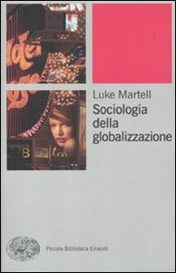 Libro Sociologia della globalizzazione Luke Martell