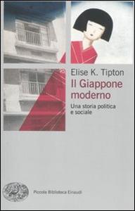 Libro Il Giappone moderno. Una storia politica e sociale Elise K. Tipton
