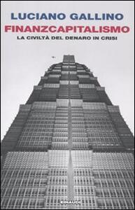 Finanzcapitalismo. La civiltà del denaro in crisi