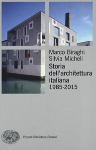 Libro Storia dell'architettura italiana (1985-2012) Marco Biraghi , Silvia Micheli