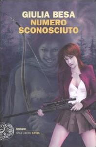 Libro Numero sconosciuto Giulia Besa