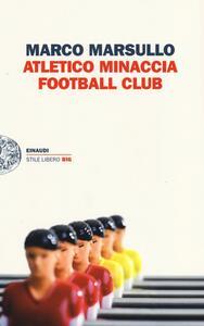 Atletico Minaccia Football Club - Marco Marsullo - copertina