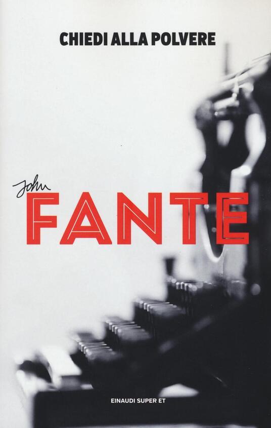 Chiedi alla polvere - John Fante - copertina