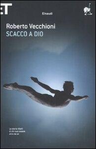 Foto Cover di Scacco a Dio, Libro di Roberto Vecchioni, edito da Einaudi